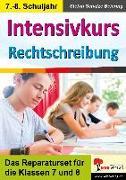 Cover-Bild zu Intensivkurs Rechtschreibung / 7.-8. Schuljahr von Schulze-Beiering, Stefan