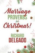 Cover-Bild zu Delgado, Richard: Marriage Proverbs for Christmas!
