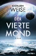 Cover-Bild zu Weise, Kathleen: Der vierte Mond (eBook)