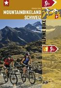 Cover-Bild zu Mountainbikeland Schweiz - Alpine Bike