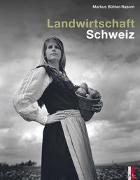 Cover-Bild zu Bühler-Rasom, Markus: Landwirtschaft Schweiz