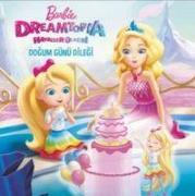Cover-Bild zu Kolektif: Barbie Dreamtopia Hayaller Ülkesi Dogum Günü Dilegi