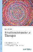 Cover-Bild zu Böcker, Julia: Emotionsfokussierte Therapie (eBook)