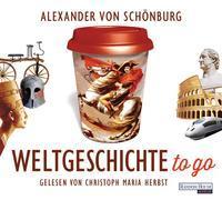 Cover-Bild zu Weltgeschichte to go von Schönburg, Alexander von