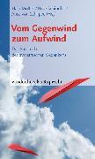 Cover-Bild zu Schindler, Rose (Hrsg.): Vom Gegenwind zum Aufwind (eBook)