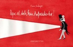 Cover-Bild zu Boulanger, Anna: Papa ist doch kein Außerirdischer!