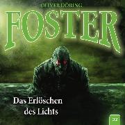 Cover-Bild zu Döring, Oliver: Foster, Folge 2: Das Erlöschen des Lichts (Oliver Döring Signature Edition) (Audio Download)