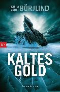 Cover-Bild zu Börjlind, Cilla: Kaltes Gold (eBook)