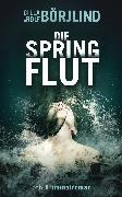 Cover-Bild zu Börjlind, Cilla: Die Springflut (eBook)