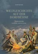 Cover-Bild zu Weltgeschichte auf der Dorfbühne von Spescha, Arnold