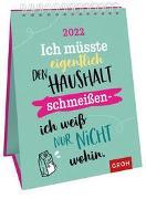Cover-Bild zu Ich müsste eigentlich den Haushalt schmeißen - ich weiß nur nicht wohin. 2022 von Groh Verlag