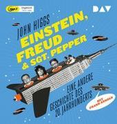 Cover-Bild zu Einstein, Freud & Sgt. Pepper - Eine andere Geschichte des 20. Jahrhunderts von Higgs, John