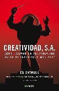 Cover-Bild zu Creatividad, S.A.: Cómo llevar la inspiración hasta el infinito y más allá / Creativity, Inc