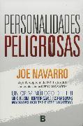 Cover-Bild zu Personalidades peligrosas: un criminologo del FBI muestra como identificar a las personas malvadas ocultas entre nosotros / Dangerous Personalities