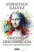Cover-Bild zu Gioconda descodificada: Retrato de la mujer del Renacimiento / The Mona Lisa Decoded: Portrait of the Renaissance Woman