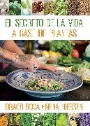 Cover-Bild zu El secreto de la vida a base de plantas / Mother Nature's Secret to a Healthy Life von Rosa, Draco