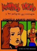 Cover-Bild zu Amores Locos y los Peligros del Contagio von Iniesta, Gonzalo Aburto