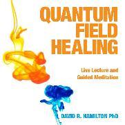 Cover-Bild zu Quantum Field Healing
