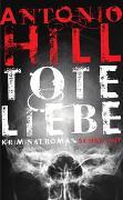 Cover-Bild zu Hill, Antonio: Tote Liebe