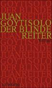 Cover-Bild zu Goytisolo, Juan: Der blinde Reiter