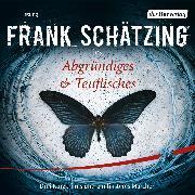 Cover-Bild zu Schätzing, Frank: Abgründiges & Teuflisches (Audio Download)