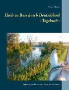 Cover-Bild zu eBook Hoch zu Ross durch Deutschland - Tagebuch -
