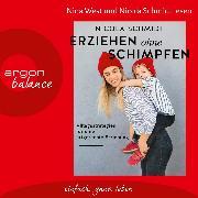 Cover-Bild zu Schmidt, Nicola: Erziehen ohne Schimpfen - Alltagsstrategien für eine artgerechte Erziehung (Ungekürzte Lesung) (Audio Download)