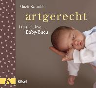 Cover-Bild zu Schmidt, Nicola: artgerecht - Das kleine Baby-Buch (eBook)