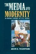 Cover-Bild zu Thompson, John B.: The Media and Modernity: A Social Theory of the Media