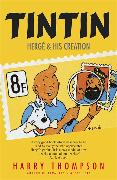 Cover-Bild zu Thompson, Harry: Tintin: Hergé and His Creation
