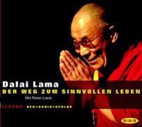 Cover-Bild zu Der Weg zum sinnvollen Leben (2 CDs) von Dalai Lama XIV.