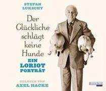 Cover-Bild zu Der Glückliche schlägt keine Hunde von Lukschy, Stefan