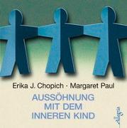 Cover-Bild zu Aussöhnung mit dem inneren Kind von Chopich, Erika J.