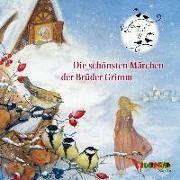 Cover-Bild zu Die schönsten Märchen der Brüder Grimm von Grimm, Jakob