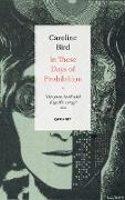 Cover-Bild zu Bird, Caroline: In These Days of Prohibition (eBook)