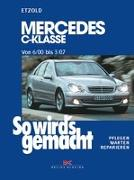 Cover-Bild zu Etzold, Hans-Rüdiger: So wird's gemacht: Mercedes C-Klasse von 6/00 bis 3/07