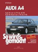 Cover-Bild zu Etzold, Hans-Rüdiger (Hrsg.): Audi A4 von 11/94 bis 10/00. Audi A4 Avant von 1/96 bis 9/01