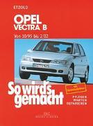 Cover-Bild zu So wird's gemacht. Opel Vectra B 10/95 bis 2/02