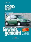 Cover-Bild zu Etzold, Hans-Rüdiger: So wird's gemacht. Ford Fiesta ab 3/02