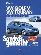 Cover-Bild zu Etzold, Rüdiger: VW Golf V 10/03-9/08+VW Touran I 3/03-9/06+VW Golf Plus 1/05-2/09+VW Jetta 8/05-9/08 (eBook)