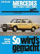 Cover-Bild zu Etzold, Rüdiger: Mercedes 200 D/220 D/240 D/300 D 1/76 bis 12/84 (eBook)
