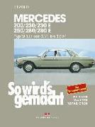 Cover-Bild zu Etzold, Rüdiger: So wird's gemacht. Mercedes 200/230/230 E/ 250/280/ 280 E, Typ W 123 Jan. '76 bis Dez. '84