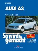 Cover-Bild zu Etzold, Hans-Rüdiger: So wirds gemacht. Audi A3. Von 6/96 bis 4/03