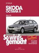 Cover-Bild zu Etzold, Rüdiger: So wird's gemacht. Skoda Octavia II. Von 6/04 bis 1/13