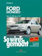 Cover-Bild zu Etzold, Hans-Rüdiger: So wird's gemacht. Ford Mondeo von 11/00 bis 4/07