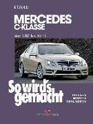 Cover-Bild zu Etzold, Hans-Rüdiger: So wird's gemacht. gemacht Mercedes C-Klasse 3/07-11/13