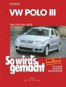 Cover-Bild zu Etzold, Hans-Rüdiger (Hrsg.): So wird's gemacht, VW Polo III 9/94 bis 10/01