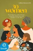 Cover-Bild zu 30 Women (eBook) von Mallon, Lina