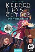 Cover-Bild zu Keeper of the Lost Cities - Das Vermächtnis (Keeper of the Lost Cities 8) (eBook) von Messenger, Shannon