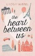 Cover-Bild zu Harrel, Lindsay: The Heart Between Us